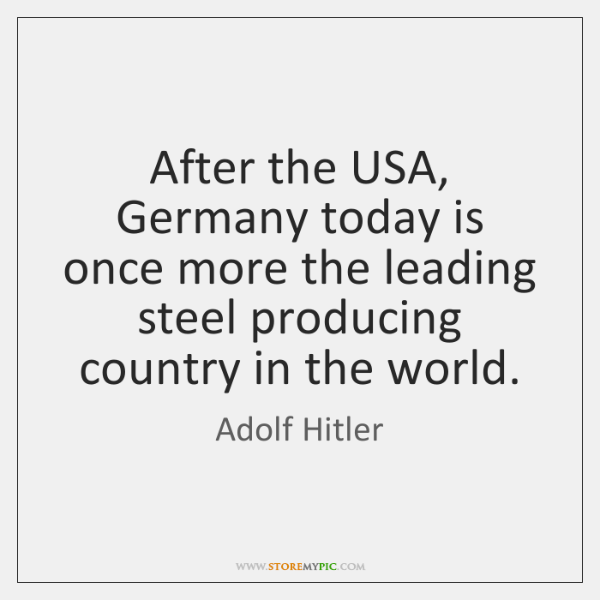 After the USA, Germany today is once more the leading steel producing ...