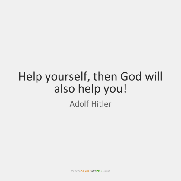 Help yourself, then God will also help you!