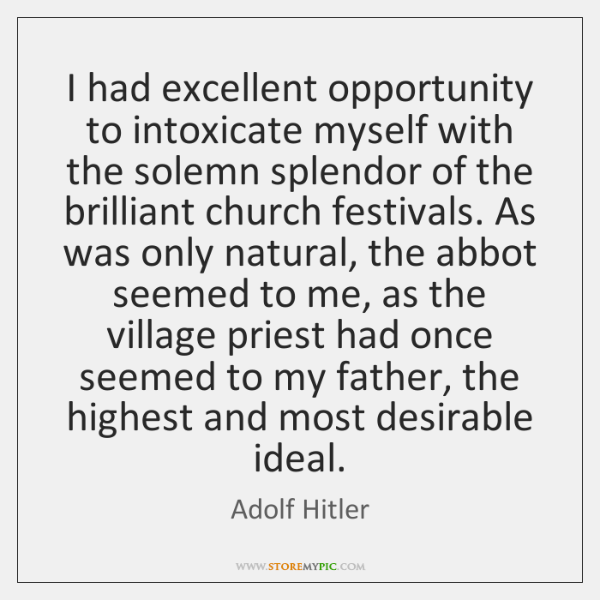 I had excellent opportunity to intoxicate myself with the solemn splendor of ...