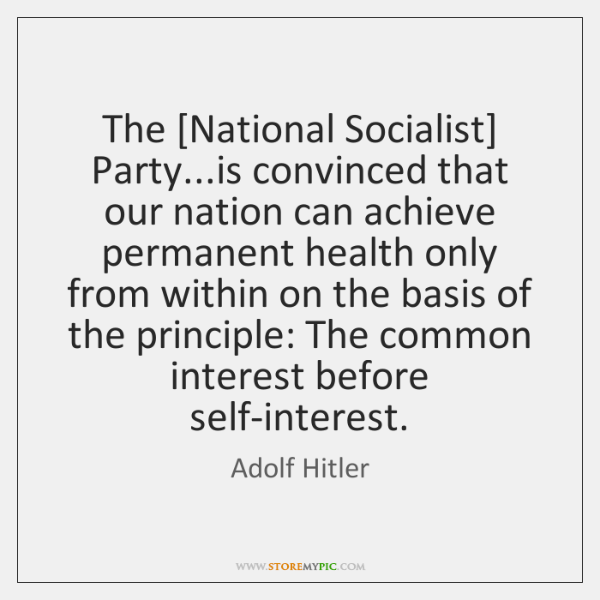 The [National Socialist] Party...is convinced that our nation can achieve permanent ...
