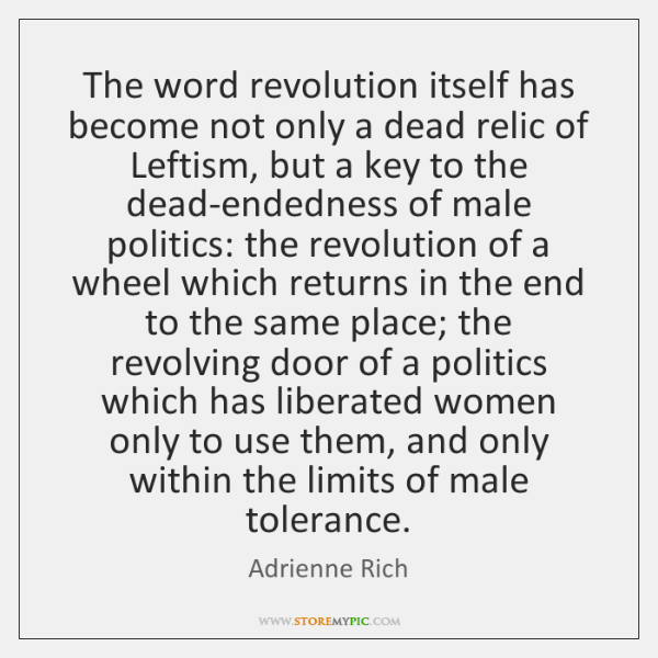 The word revolution itself has become not only a dead relic of ...