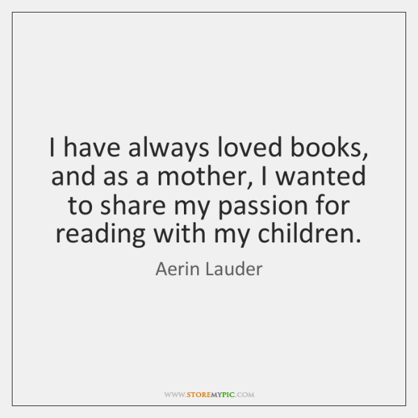 I have always loved books, and as a mother, I wanted to ...