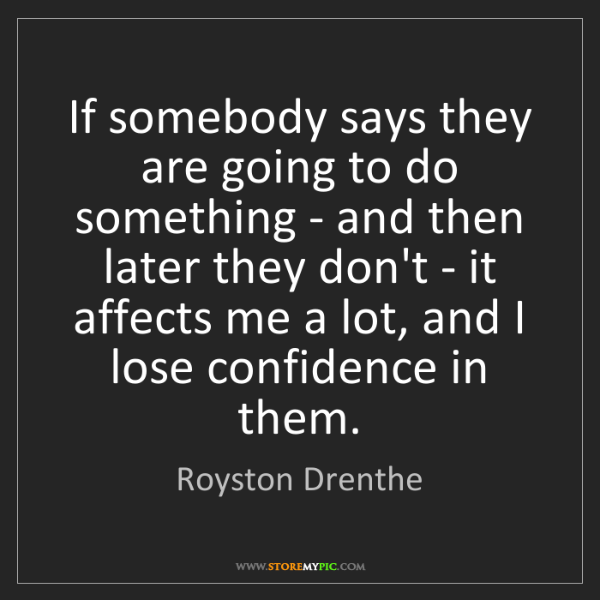 Royston Drenthe: If somebody says they are going to do something - and...