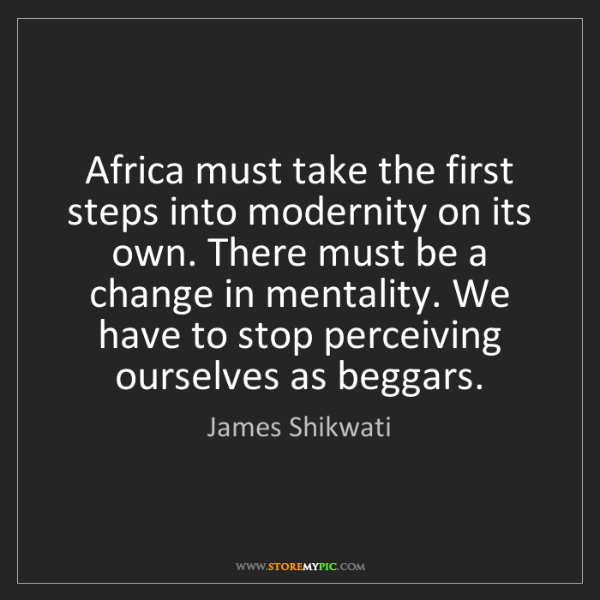James Shikwati: Africa must take the first steps into modernity on its...