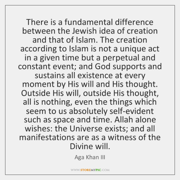 There is a fundamental difference between the Jewish idea of creation and ...