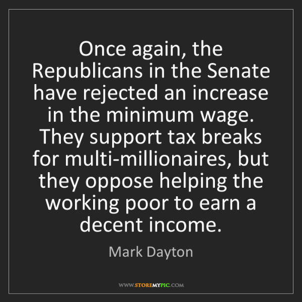 Mark Dayton: Once again, the Republicans in the Senate have rejected...