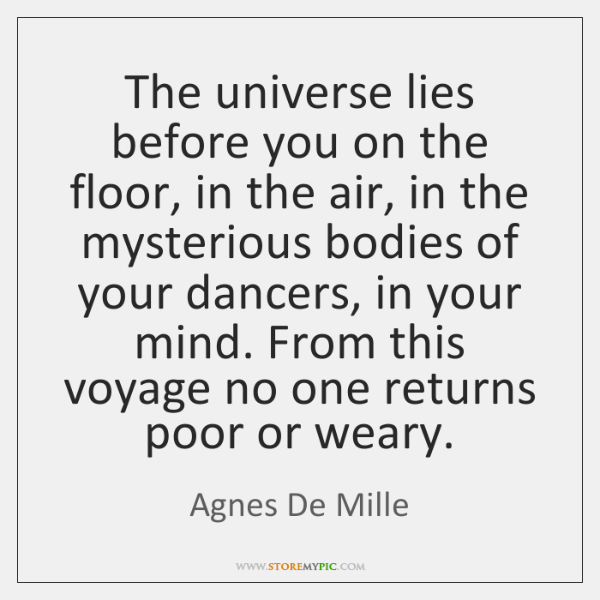 The universe lies before you on the floor, in the air, in ...