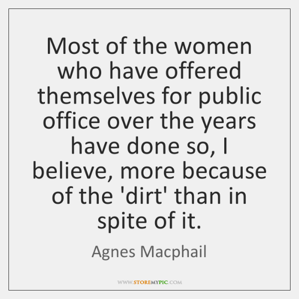 Most of the women who have offered themselves for public office over ...