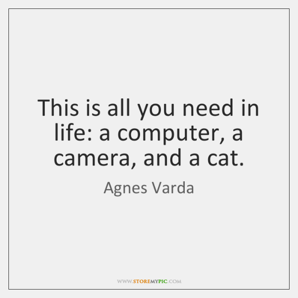 This is all you need in life: a computer, a camera, and ...