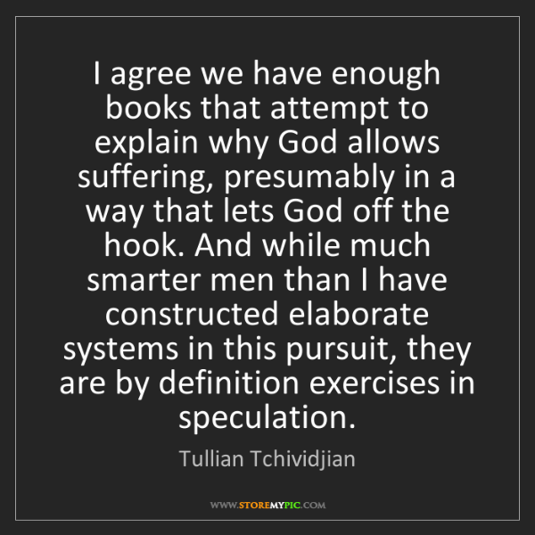 Tullian Tchividjian: I agree we have enough books that attempt to explain...