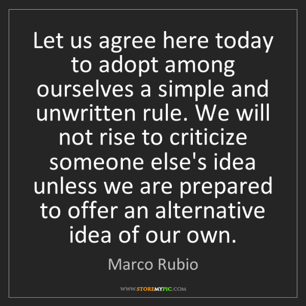 Marco Rubio: Let us agree here today to adopt among ourselves a simple...