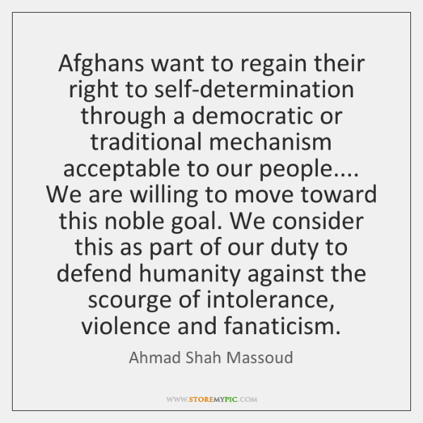 Afghans want to regain their right to self-determination through a democratic or ...