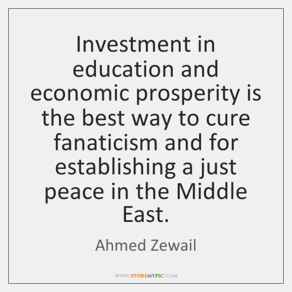 Investment in education and economic prosperity is the best way to cure ...