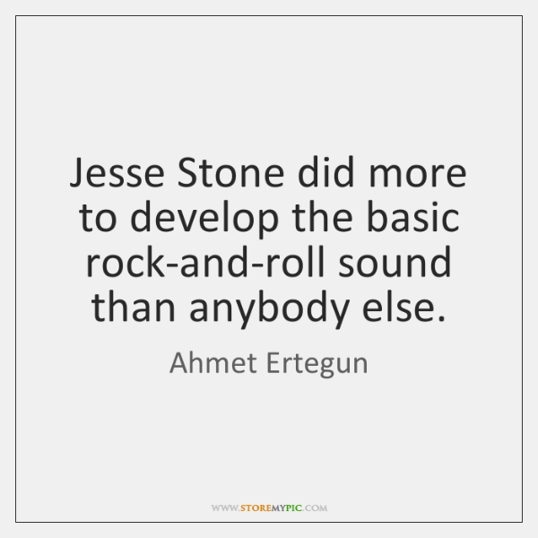 Jesse Stone did more to develop the basic rock-and-roll sound than anybody ...