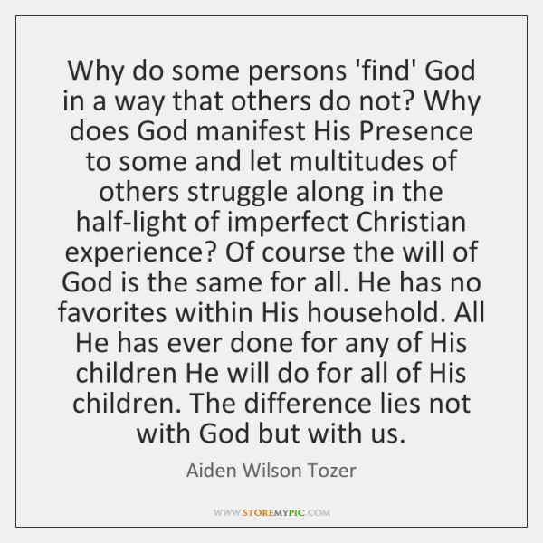 Why do some persons 'find' God in a way that others do ...