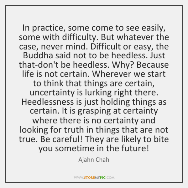 In practice, some come to see easily, some with difficulty. But whatever ...