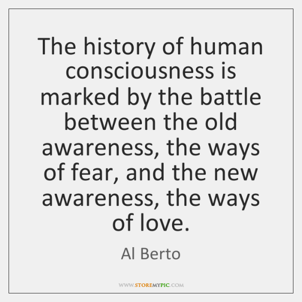 The history of human consciousness is marked by the battle between the ...