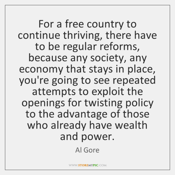 For a free country to continue thriving, there have to be regular ...