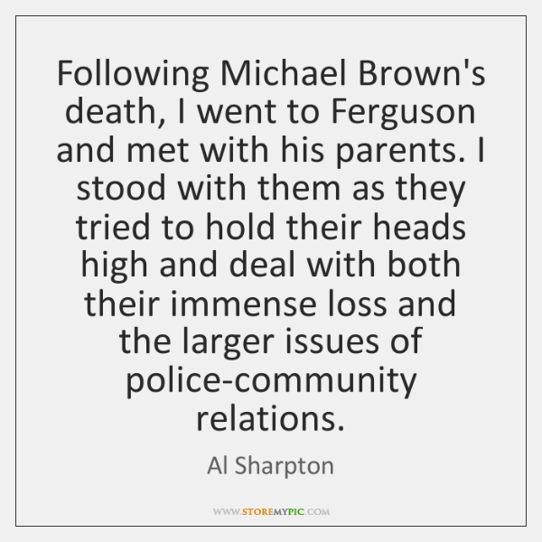 Following Michael Brown's death, I went to Ferguson and met with his ...