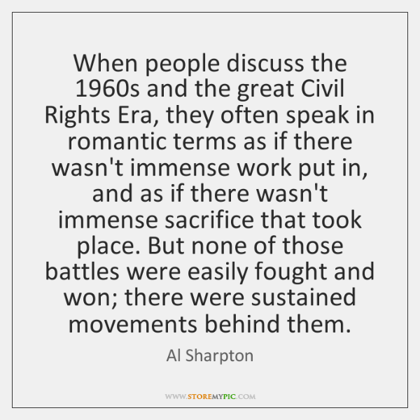 When people discuss the 1960s and the great Civil Rights Era, they ...