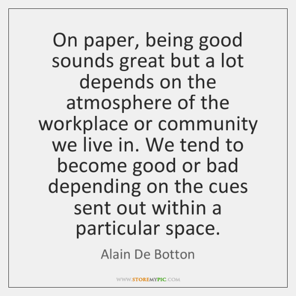 On paper, being good sounds great but a lot depends on the ...