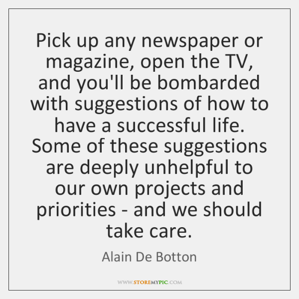 Pick up any newspaper or magazine, open the TV, and you'll be ...