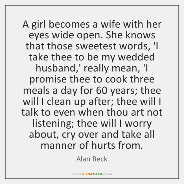 A girl becomes a wife with her eyes wide open. She knows ...