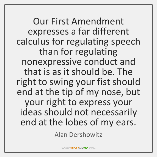 Our First Amendment expresses a far different calculus for regulating speech than ...