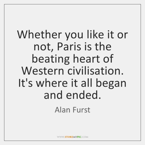 Whether you like it or not, Paris is the beating heart of ...