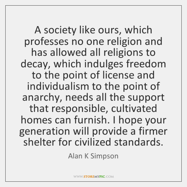 A society like ours, which professes no one religion and has allowed ...