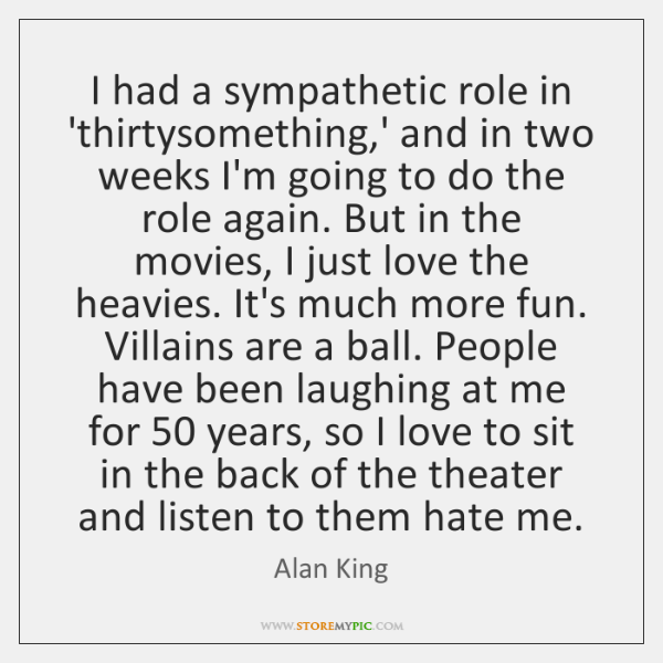 I had a sympathetic role in 'thirtysomething,' and in two weeks ...