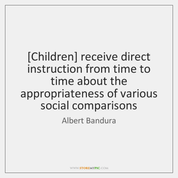 [Children] receive direct instruction from time to time about the appropriateness of ...