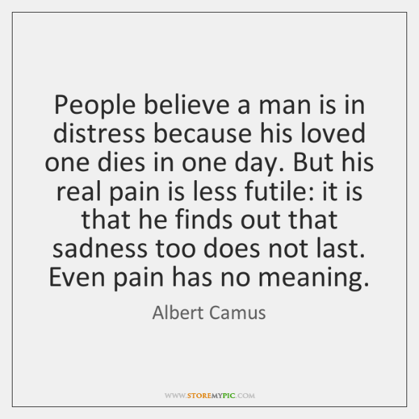 People believe a man is in distress because his loved one dies ...