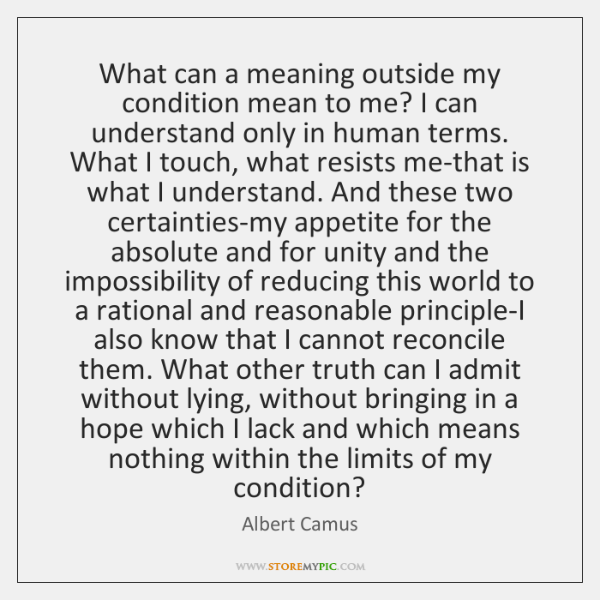 What can a meaning outside my condition mean to me? I can ...