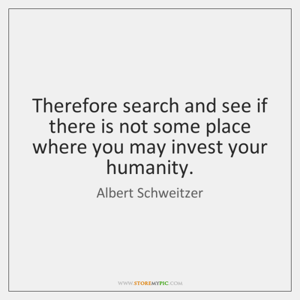 Therefore search and see if there is not some place where you ...