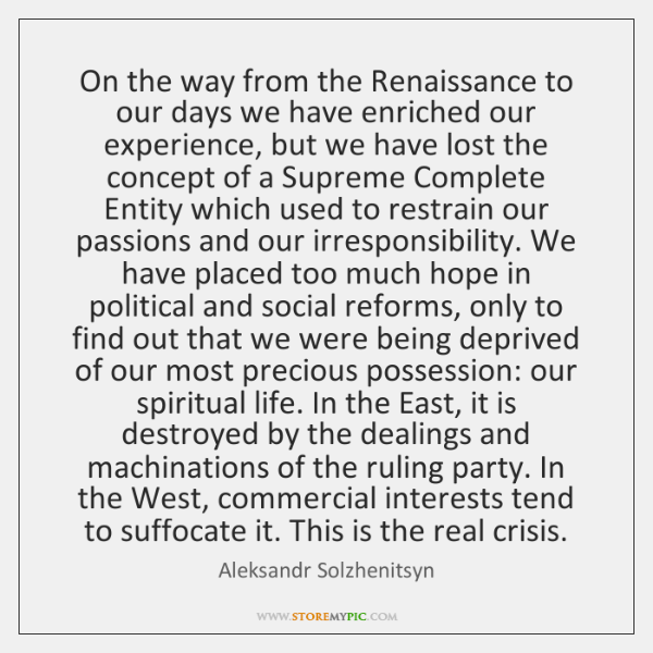 On the way from the Renaissance to our days we have enriched ...