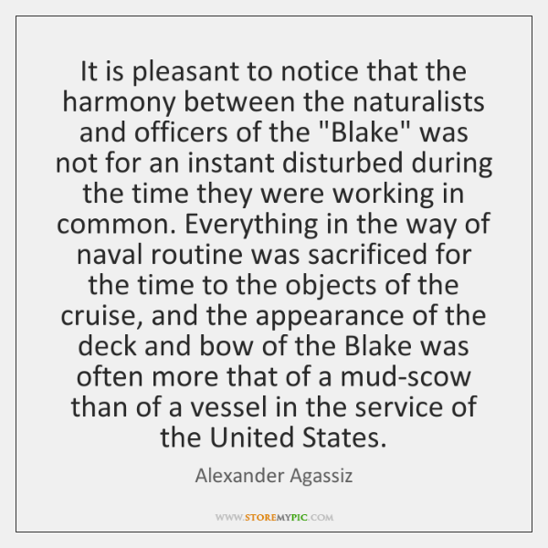 It is pleasant to notice that the harmony between the naturalists and ...