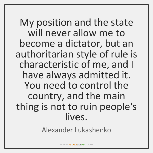 My position and the state will never allow me to become a ...
