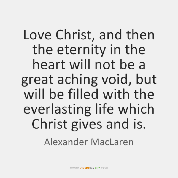 Love Christ, and then the eternity in the heart will not be ...
