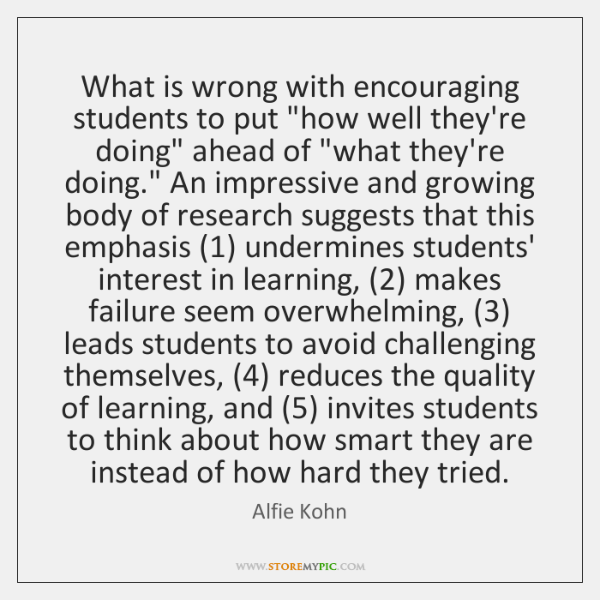 "What is wrong with encouraging students to put ""how well they're doing"" ..."