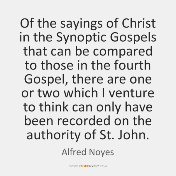 Of the sayings of Christ in the Synoptic Gospels that can be ...