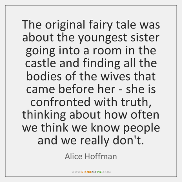 The original fairy tale was about the youngest sister going into a ...