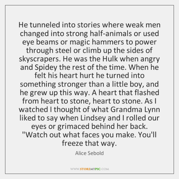 He tunneled into stories where weak men changed into strong half-animals or ...