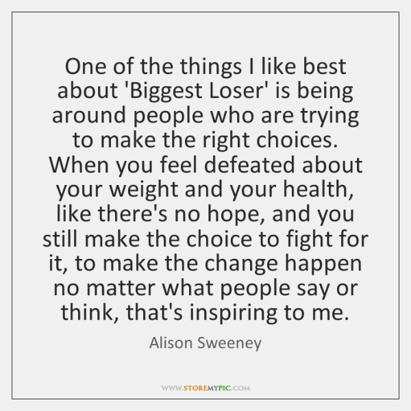 One of the things I like best about 'Biggest Loser' is being ...
