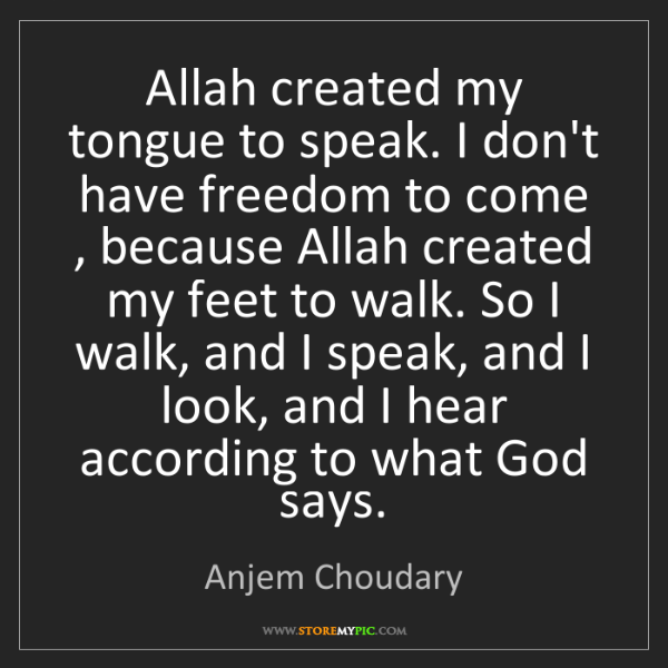 Anjem Choudary: Allah created my tongue to speak. I don't have freedom...
