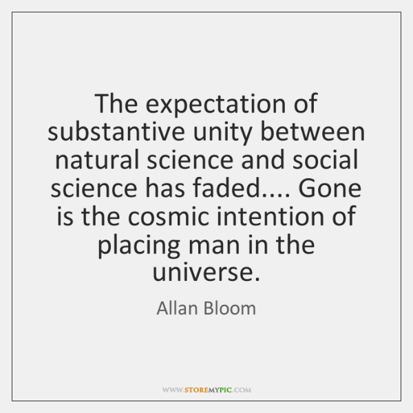 The expectation of substantive unity between natural science and social science has ...
