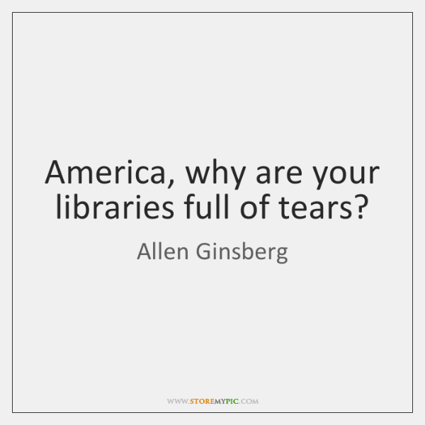 America, why are your libraries full of tears?