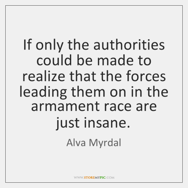 If only the authorities could be made to realize that the forces ...