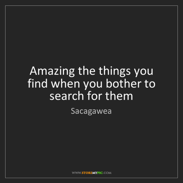 Sacagawea: Amazing the things you find when you bother to search...