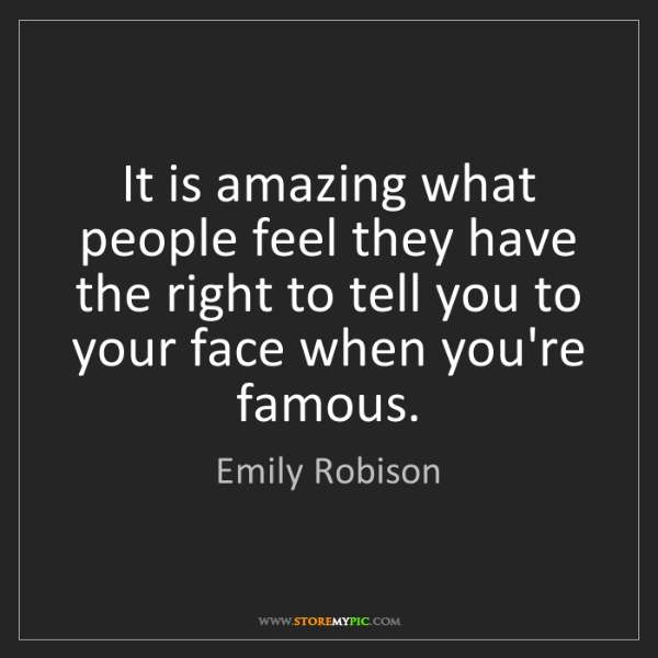 Emily Robison: It is amazing what people feel they have the right to...